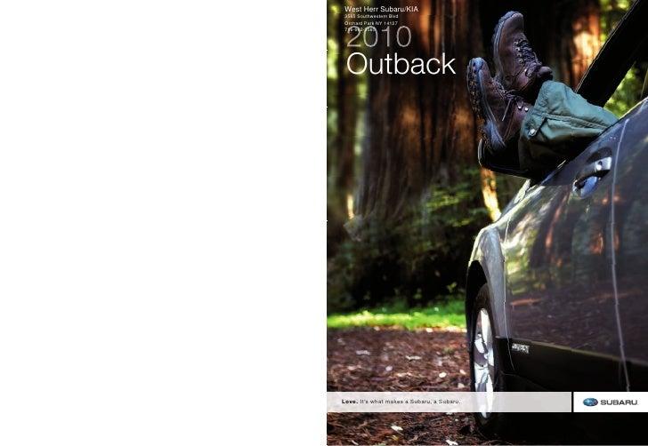 West Herr Subaru/KIA  3565 Southwestern Blvd      2010  Orchard Park NY 14127  716-662-3565      Outback     Love. It's wh...