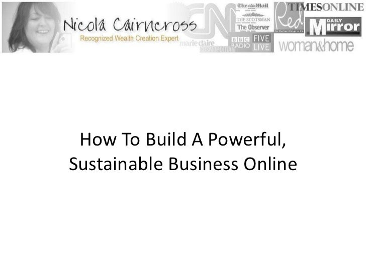 How To Build A Powerful, Sustainable Business Online<br />