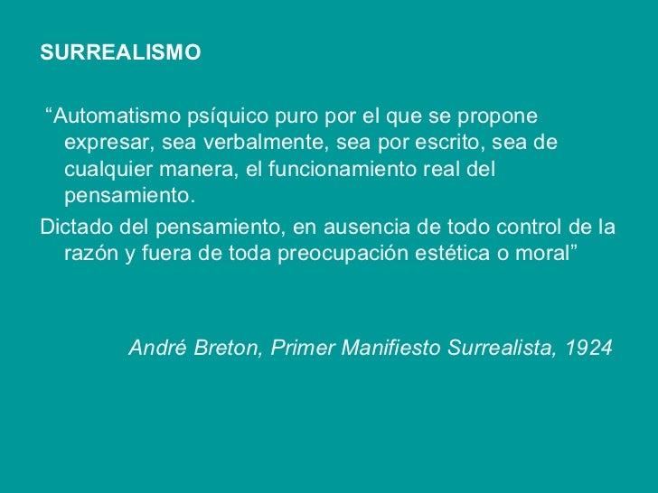 """SURREALISMO """" Automatismo psíquico puro por el que se propone expresar, sea verbalmente, sea por escrito, sea de cualquier..."""