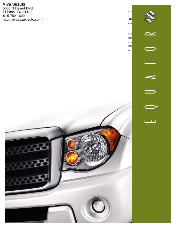 Viva Suzuki 5550 N Desert Blvd.                                  2 0 1 0 El Paso, TX 79912 915-782-1600 http://vivasuzukia...