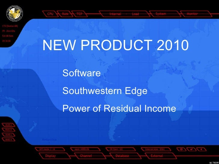 NEW PRODUCT 2010 Software Southwestern Edge Power of Residual Income