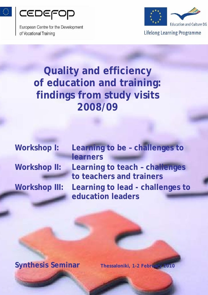 Quality and efficiency      of education and training:      findings from study visits               2008/09   Workshop I:...