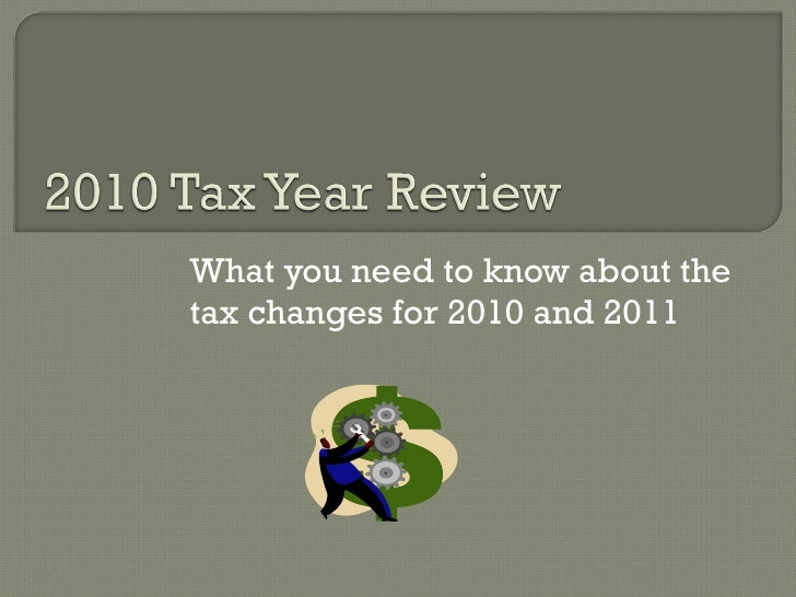 What you need to know about the tax changes for 2010 and 2011