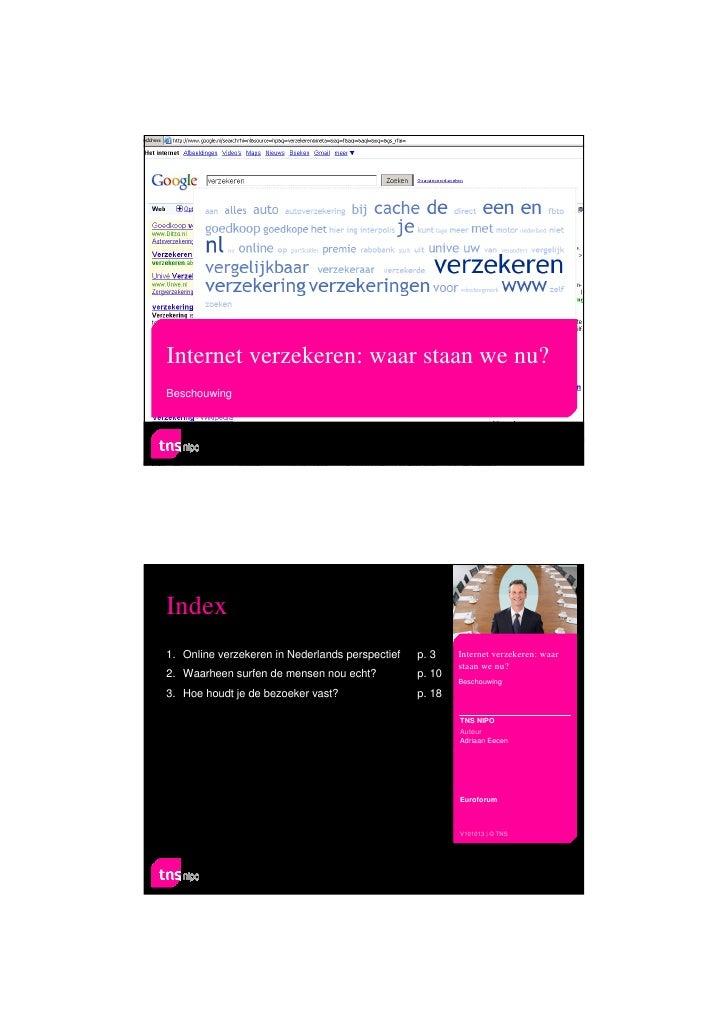 Internet verzekeren: waar staan we nu?BeschouwingIndex1. Online verzekeren in Nederlands perspectief   p. 3    Internet ve...