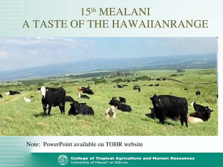 15 th  MEALANI A TASTE OF THE HAWAIIANRANGE Note:  PowerPoint available on TOHR website