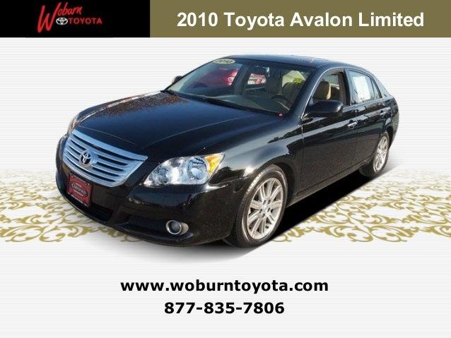 2010 Toyota Avalon Limitedwww.woburntoyota.com   877-835-7806