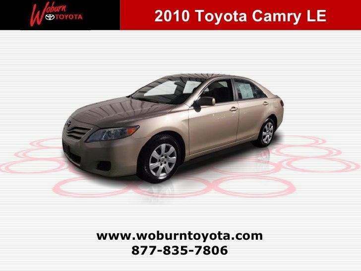 877-835-7806 www.woburntoyota.com 2010 Toyota Camry LE