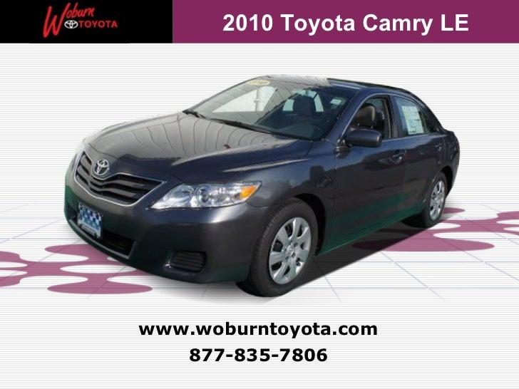 2010 Toyota Camry LEwww.woburntoyota.com   877-835-7806