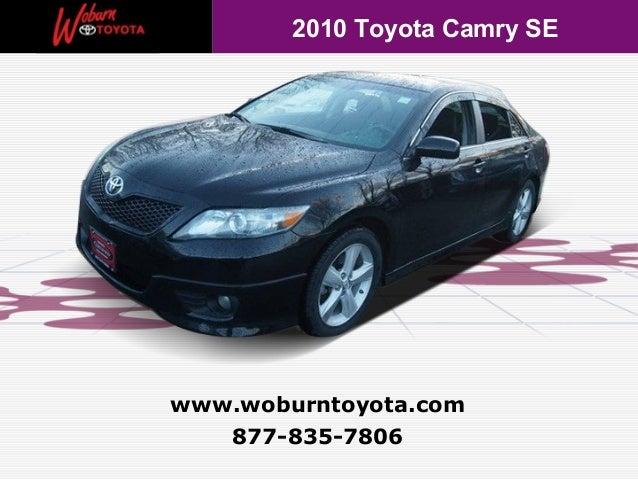 2010 Toyota Camry SEwww.woburntoyota.com   877-835-7806