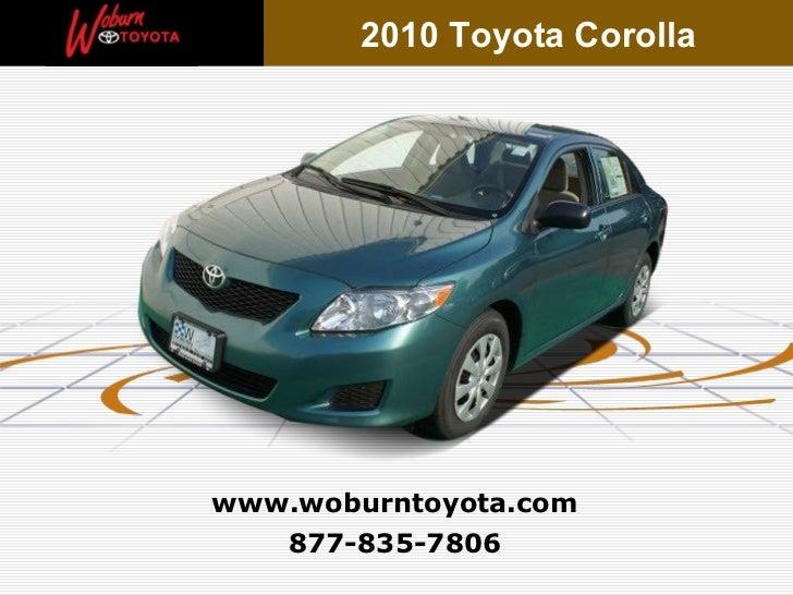 2010 Toyota Corollawww.woburntoyota.com   877-835-7806