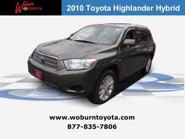 2010 Toyota Highlander Hybridwww.woburntoyota.com   877-835-7806