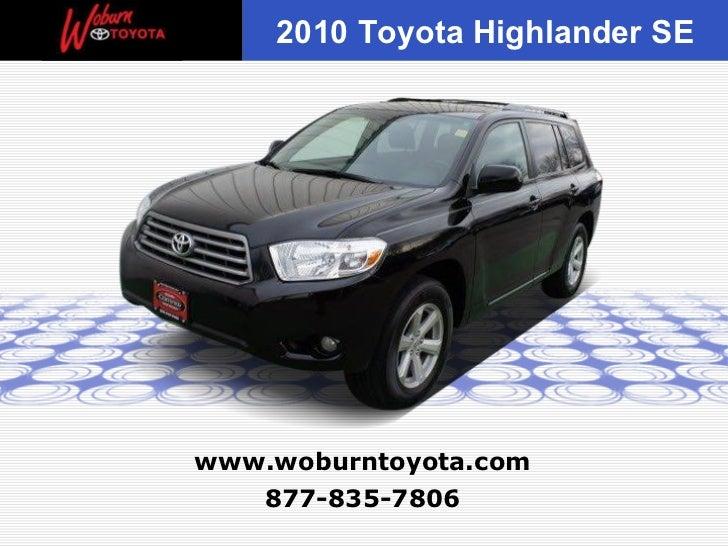 877-835-7806 www.woburntoyota.com 2010 Toyota Highlander SE