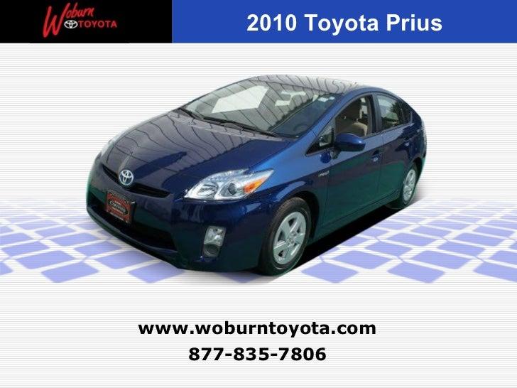2010 Toyota Priuswww.woburntoyota.com   877-835-7806