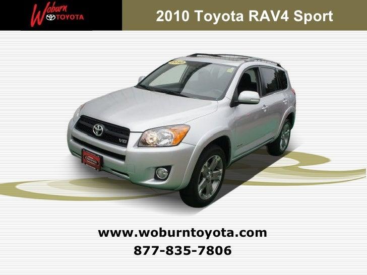 2010 Toyota RAV4 Sportwww.woburntoyota.com   877-835-7806