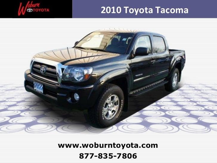 877-835-7806 www.woburntoyota.com 2010 Toyota Tacoma