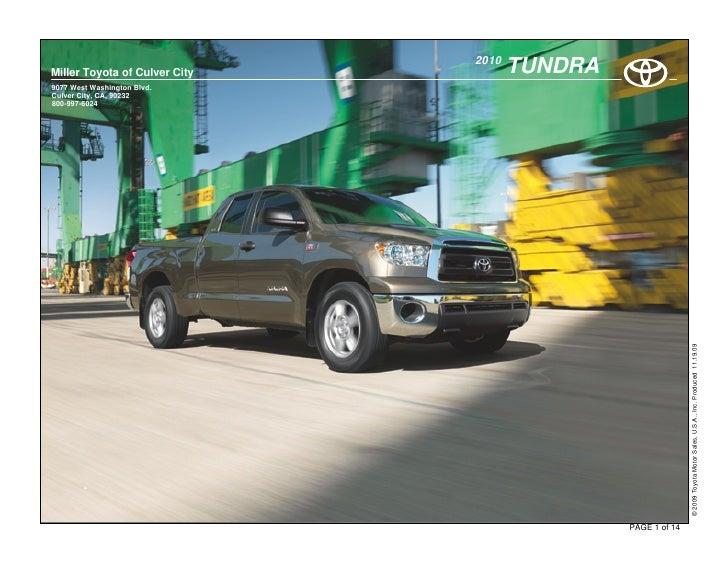 2010 Miller Toyota of Culver City          TUNDRA 9077 West Washington Blvd. Culver City, CA, 90232 800-997-6024          ...