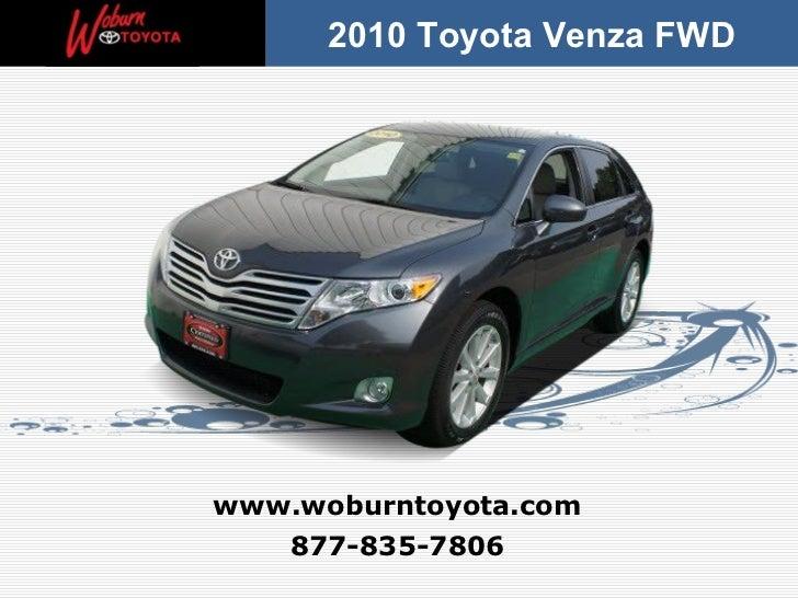 2010 Toyota Venza FWDwww.woburntoyota.com   877-835-7806