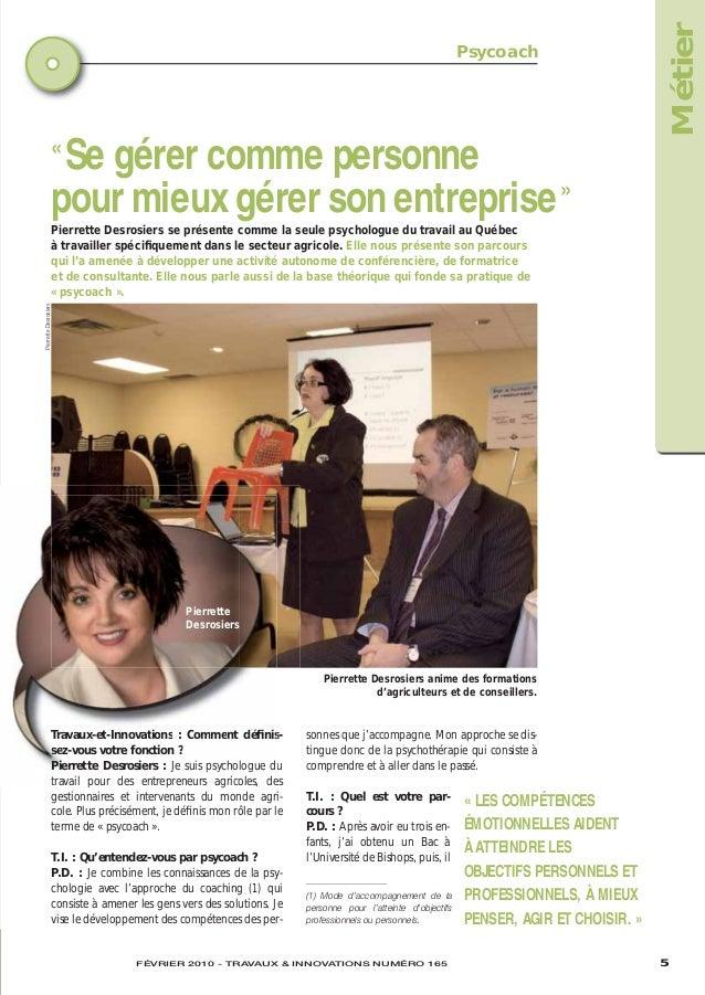 Métier  Psycoach  «  Se gérer comme personne pour mieux gérer son entreprise » Pierrette Desrosiers  Pierrette Desrosiers ...