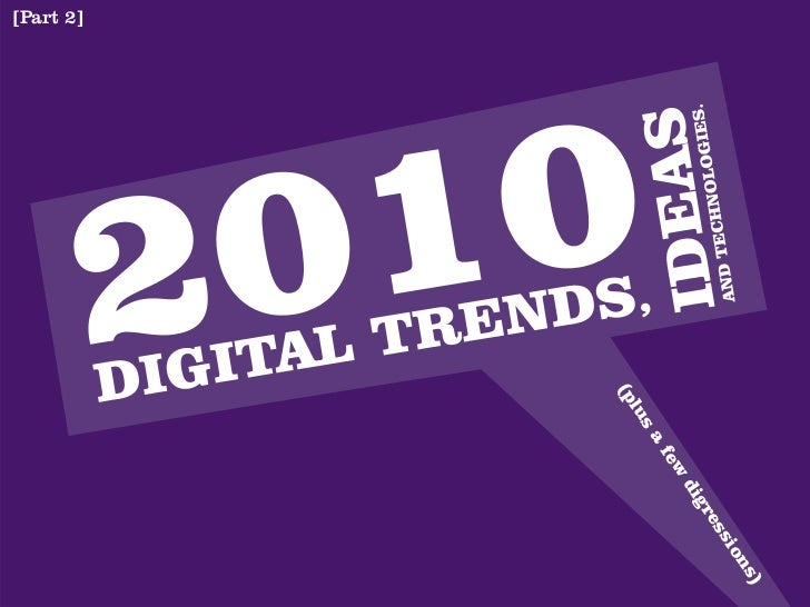 2010 Digital Trends, Ideas and Technologies (Part 1)