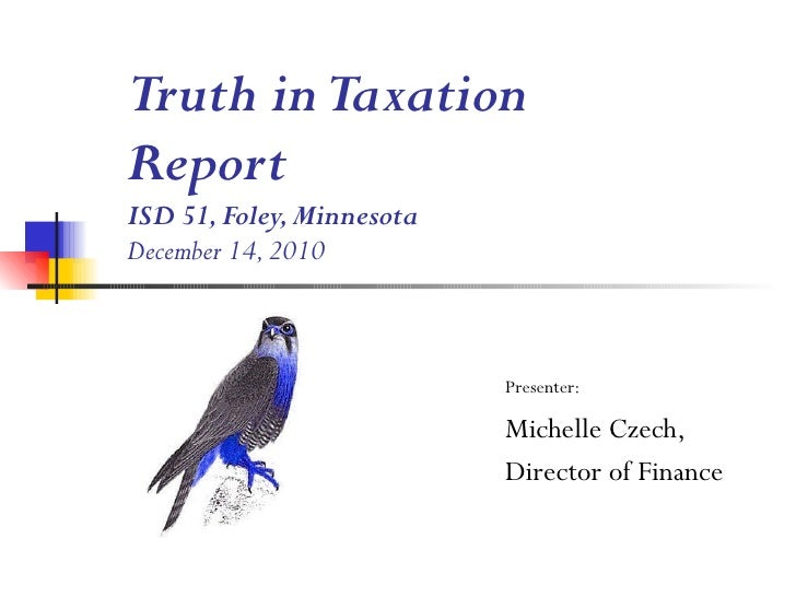 Truth in Taxation Report ISD 51, Foley, Minnesota December 14, 2010 Presenter: Michelle Czech,  Director of Finance