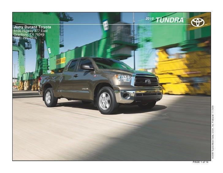 2010                               TUNDRA Jerry Durant Toyota 5100 Higway 377 East Granbury, TX 76049 (888) 290-2515      ...