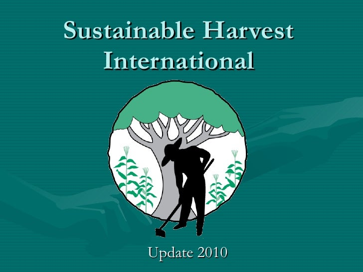 Sustainable Harvest International Update 2010