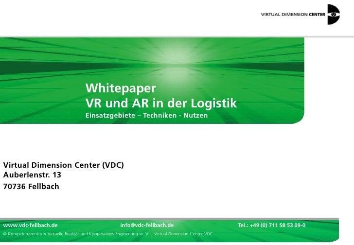 Whitepaper                                        VR und AR in der Logistik                                        Einsatz...