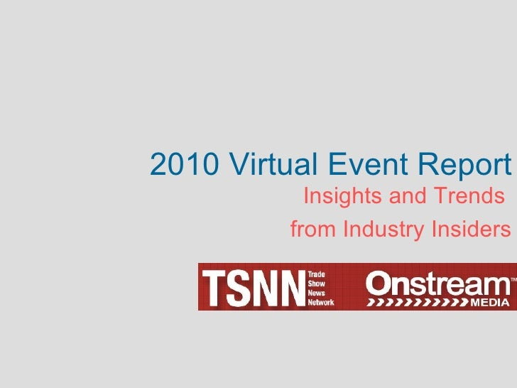 2010 Virtual Event Report Insights and Trends  from Industry Insiders