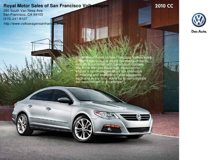 Royal Motor Sales of San Francisco Volkswagen 280 South Van Ness Ave. San Francisco, CA 94103 (415) 241-8127 http://www.vo...