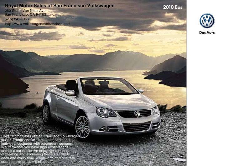 Royal Motor Sales of San Francisco Volkswagen  280 South Van Ness Ave.  San Francisco, CA 94103  (415) 241-8127  http://ww...