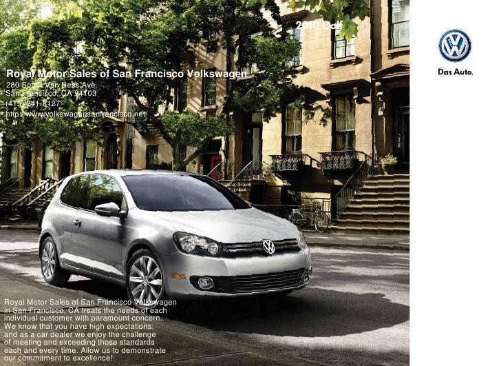 Royal Motor Sales of San Francisco Volkswagen 280 South Van Ness Ave. San Francisco, CA 94103 (415) 241-8127 http://www.vo...