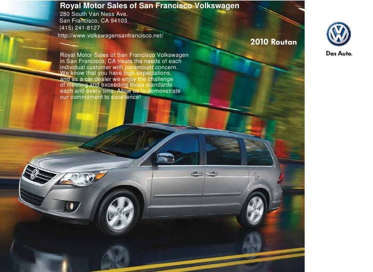 Royal Motor Sales of San Francisco Volkswagen  280 South Van Ness Ave.  San Francisco, CA 94103  (415) 241-8127 http://www...