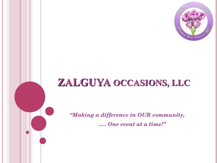 "ZALGUYA  OCCASIONS, LLC "" Making a difference in OUR community, ..... One event at a time!"""