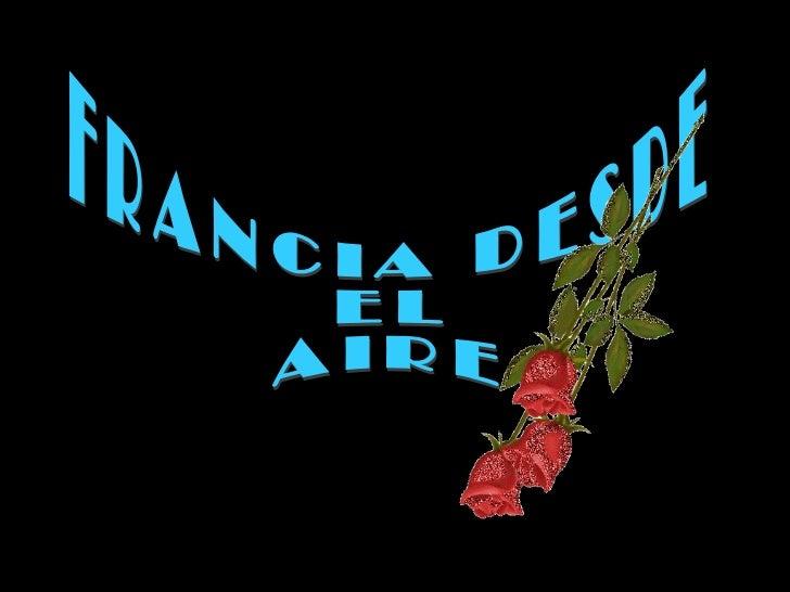 FRANCIA DESDE EL  AIRE