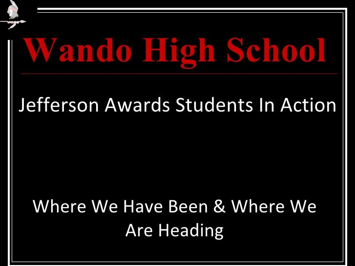 Wando High School Where We Have Been & Where We Are Heading Jefferson Awards Students In Action