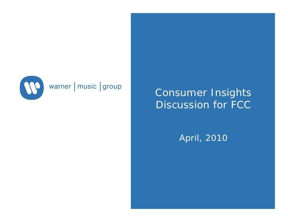 Consumer InsightsDiscussion for FCC    April, 2010