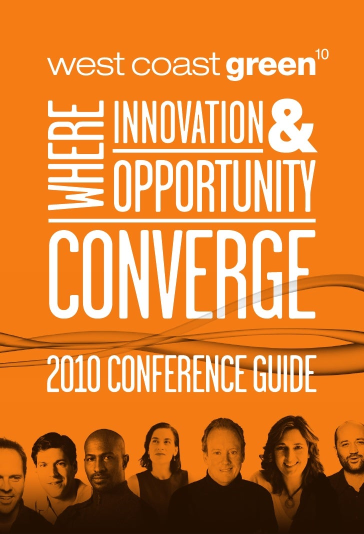 WELCOME 1 WELCOME TO WEST COAST GREEN 2010! If you are holding this conference guide today, I congratulate you for being a...