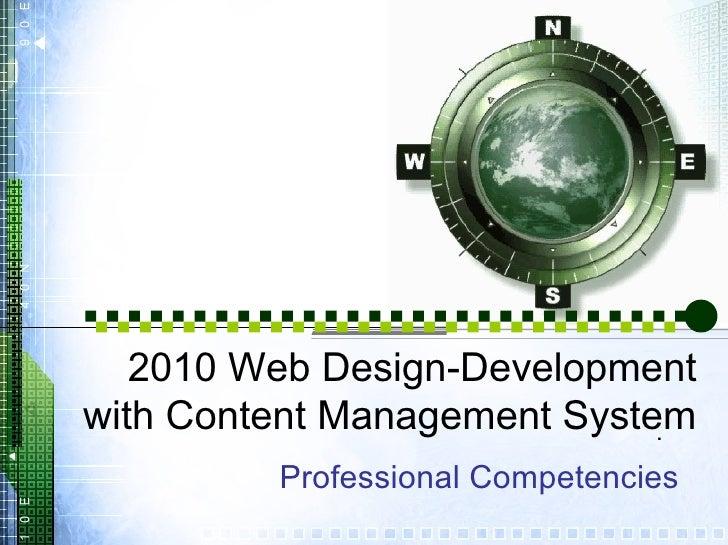 . Professional Competencies 2010 Web Design-Development with Content Management System