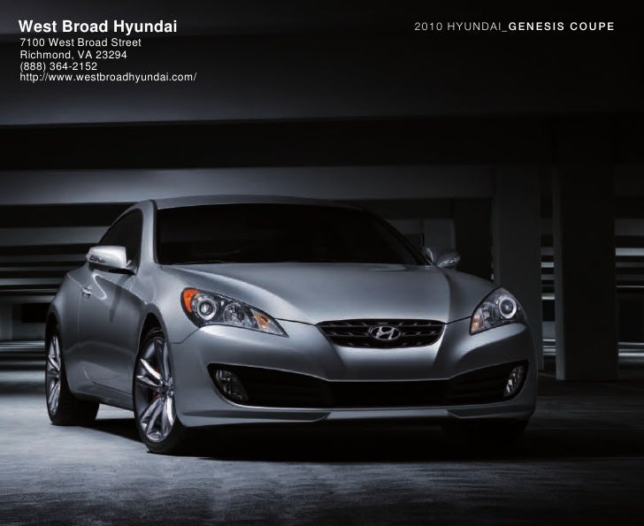 West Broad Hyundai                 2010 HYUNDAI_GEN ESIS C OU P E 7100 West Broad Street Richmond, VA 23294 (888) 364-2152...