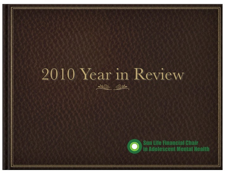 2010 Year in Review             Sun Life Financial Chair             in Adolescent Mental Health