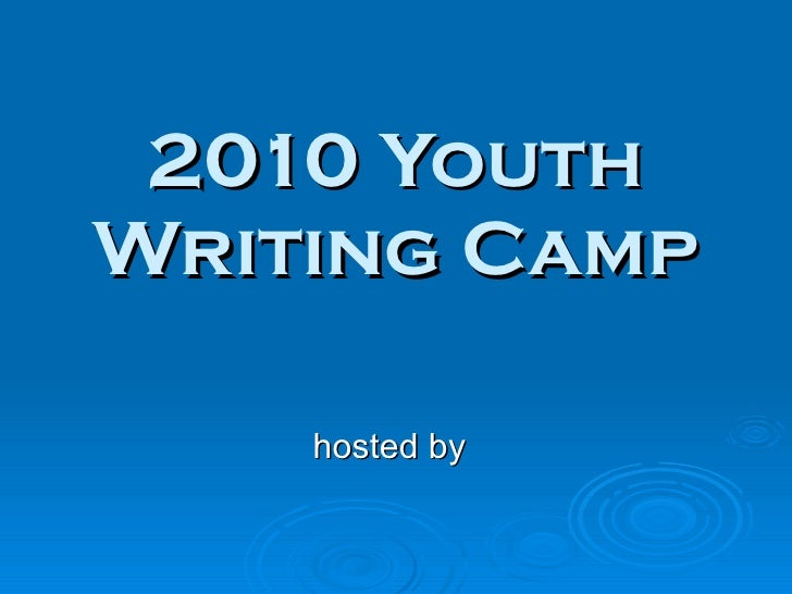 2010 Youth Writing Camp hosted by