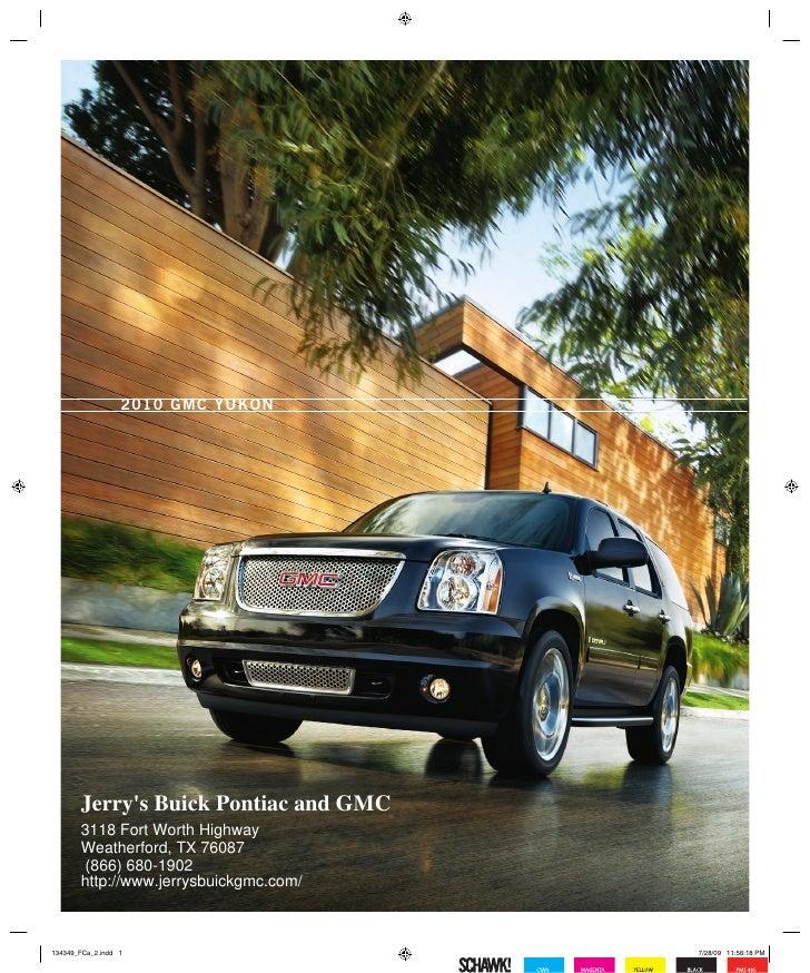 2010 GM C y u k o n       Jerrys Buick Pontiac and GMC       3118 Fort Worth Highway       Weatherford, TX 76087       (86...
