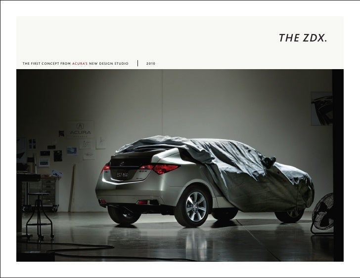 THE ZDX. THE FIRST CONCEPT FROM ACURA'S NEW DESIGN STUDIO   2010