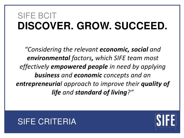 "SIFE BCIT<br />DISCOVER. GROW. SUCCEED. <br />""Consideringthe relevant economic, social and environmental factors, which S..."