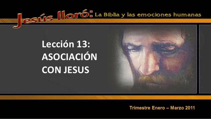 Lección 13: ASOCIACIÓN CON JESUS