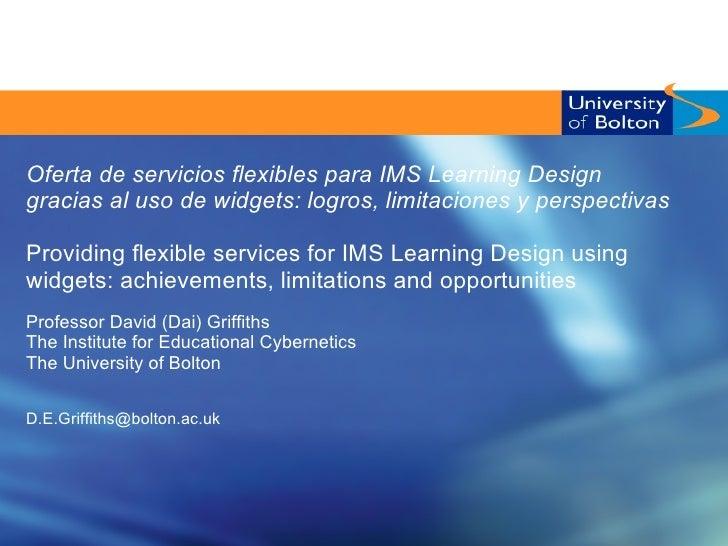 Oferta de servicios flexibles para IMS Learning Designgracias al uso de widgets: logros, limitaciones y perspectivasProvid...