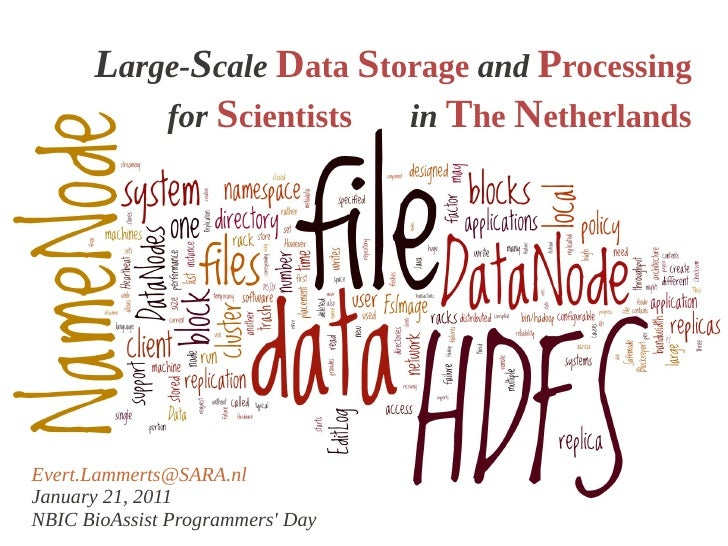 Large-Scale Data Storage and Processing          for Scientists  in The NetherlandsEvert.Lammerts@SARA.nlJanuary 21, 2011N...
