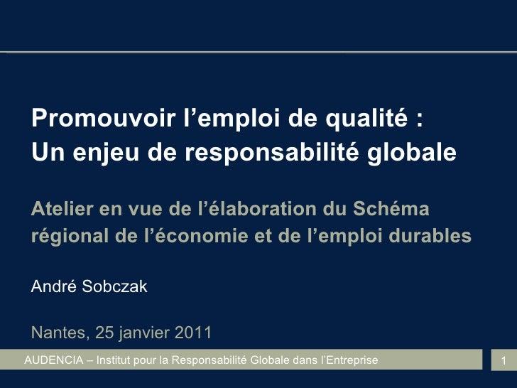 <ul><li>Promouvoir l'emploi de qualité : </li></ul><ul><li>Un enjeu de responsabilité globale </li></ul><ul><li>Atelier en...