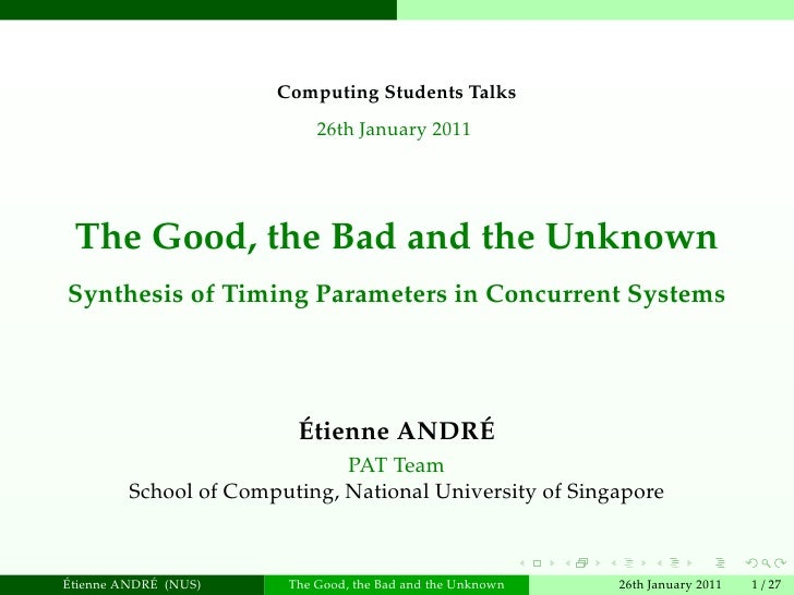 Computing Students Talks                            26th January 2011 The Good, the Bad and the UnknownSynthesis of Timing...