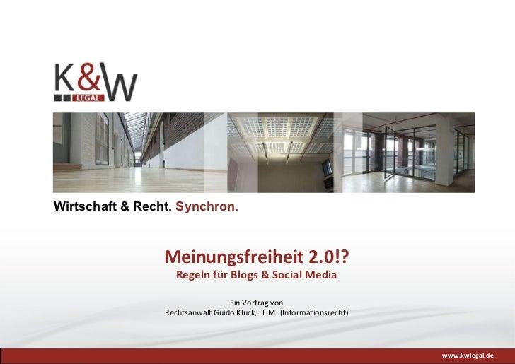 www.kwlegal.de Meinungsfreiheit 2.0!? Regeln für Blogs & Social Media Ein Vortrag von Rechtsanwalt Guido Kluck, LL.M. (Inf...